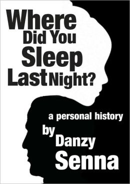 Where Did You Sleep Last Night?: A Personal History