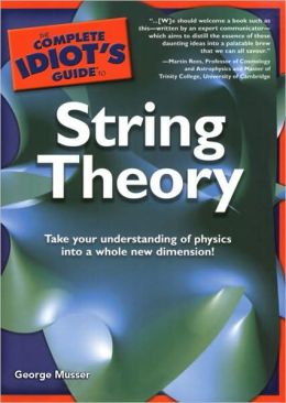 Complete Idiot's Guide to String Theory