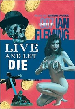 Live and Let Die (James Bond Series #2)