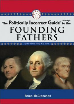 The Politically Incorrect Guidetrade; to the Founding Fathers