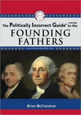 Politically Incorrect Guidetrade; to the Founding Fathers