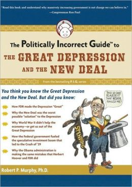 The Politically Incorrect Guidetrade; to the Great Depression and the New Deal
