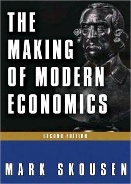 The Making of Modern Economics, Second Edition: The Lives and Ideas of the Great Thinkers
