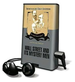 Wall Street and Its Mystery Men [With Earbuds]