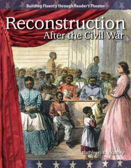 Reconstruction: After the Civil War