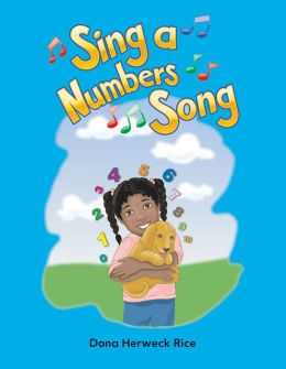 Sing A Numbers Song: Numbers (Literacy, Language, and Learning)
