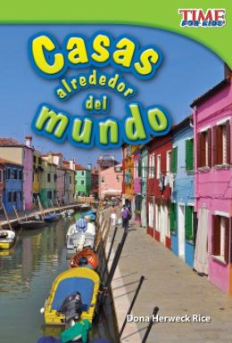 Casas alrededor del mundo (Homes Around the World) (TIME FOR KIDS Nonfiction Readers)