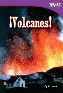 Volcanes! (Volcanoes!) (TIME FOR KIDS Nonfiction Readers)