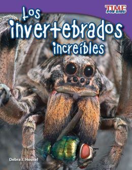 Los invertebrados increíbles (Incredible Invertebrates) (TIME FOR KIDS Nonfiction Readers)
