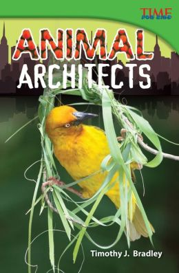 Animal Architects (TIME FOR KIDS Nonfiction Readers)