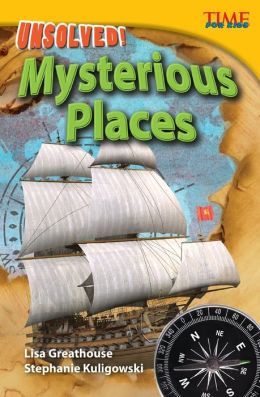 Unsolved! Mysterious Places (TIME FOR KIDS Nonfiction Readers)