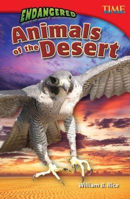 Endangered Animals of the Desert (TIME FOR KIDS Nonfiction Readers)