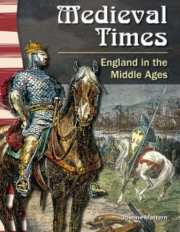 Medieval Times: England in the Middle Ages