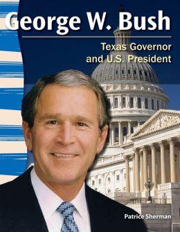 George W. Bush: Texas Governor and U.S. President
