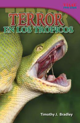Terror en los trópicos (Terror in the Tropics) (TIME FOR KIDS Nonfiction Readers)