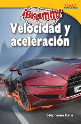 Brumm! Velocidad y aceleración (Vroom! Speed and Acceleration) (TIME FOR KIDS Nonfiction Readers)