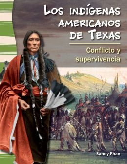 Los indígenas americanos de Texas: Conflicto y supervivencia (American Indians in Texas: Conflict and Survival)