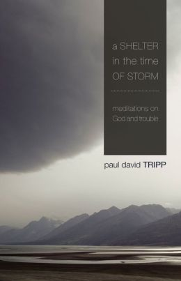 A Shelter in the Time of Storm: Meditations on God and Trouble