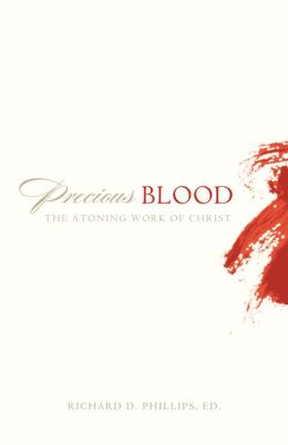Precious Blood: The Atoning Work of Christ