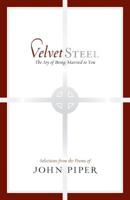 Velvet Steel: The Joy of Being Married to You