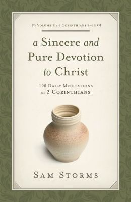 Sincere and Pure Devotion to Christ: 100 Daily Meditations on 2 Corinthians