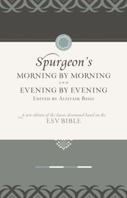 Morning by Morning and Evening by Evening Set: A New Edition of the Classic Devotional Based on the ESV Bible