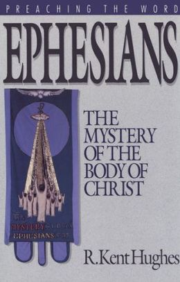 Ephesians: The Mystery of the Body of Christ