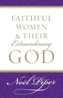 Faithful Women and Their Extraordinary God