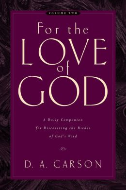 For the Love of God (Vol. 2, Trade Paperback): A Daily Companion for Discovering the Riches of God's Word