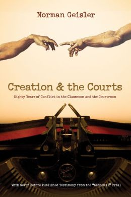 Creation and the Courts (With Never Before Published Testimony from the
