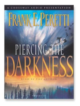 Piercing the Darkness: This Present Darkness Series, Book 2