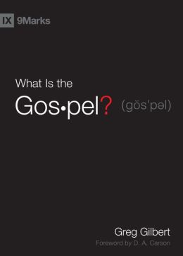 What Is the Gospel? (Foreword by D. A. Carson)