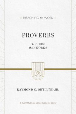 Proverbs: Wisdom that Works