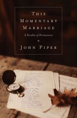 This Momentary Marriage: A Parable of Permanence