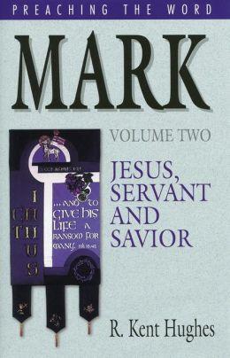 Mark (Vol. 2): Jesus, Servant and Savior