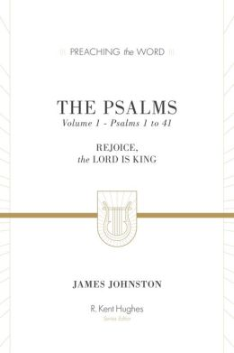 The Psalms, Volume 1: Rejoice, the Lord Is King