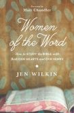 Book Cover Image. Title: Women of the Word:  How to Study the Bible with Both Our Hearts and Our Minds, Author: Jen Wilkin