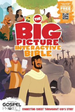 The Big Picture Interactive Bible for Kids, Hardcover: Connecting Christ Throughout God's Story