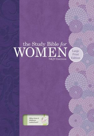 The Study Bible for Women: NKJV Large Print Edition, Willow Green/Wildflower LeatherTouch