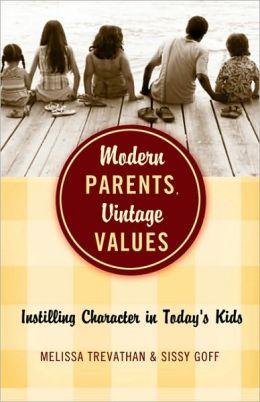 Modern Parents, Vintage Values: Instilling Character in Todayy