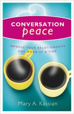 Conversation Peace: Improving Your Relationship One Word at a Time