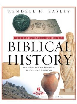 Holman Illustrated Guide to Biblical History: With Photos from the Archives of the Biblical Illustrator