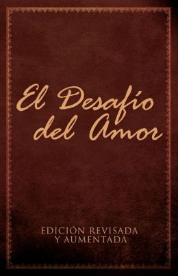 El desafio del amor: Atrevete a amar (The Love Dare)