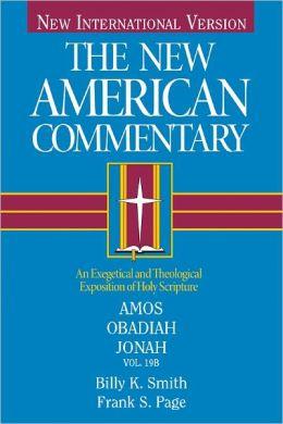 The New American Commentary Volume 19 B - Amos, Obadiah, Jonah