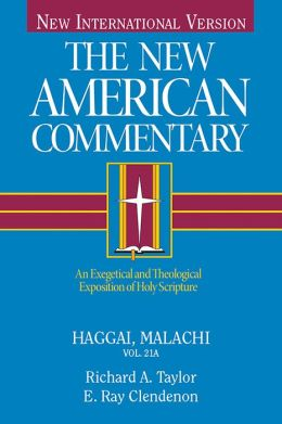 The New American Commentary Volume 21a: Haggai and Malachi