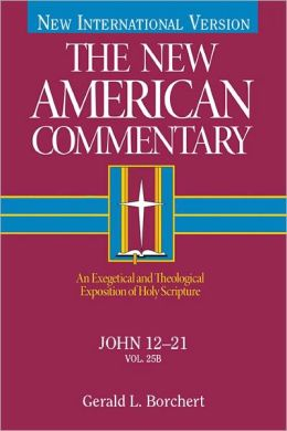 The New American Commentary Volume 25 B - John 12-21