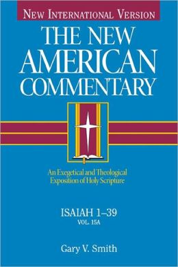 The New American Commentary - Volume 15A - Isaiah 1-39