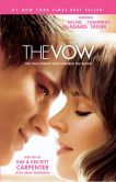 Book Cover Image. Title: The Vow:  The True Events that Inspired the Movie, Author: Kim Carpenter