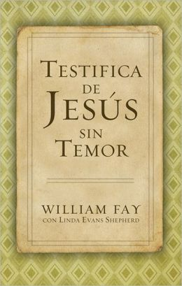 Testifica de Jesus sin Temor