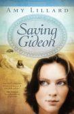 Book Cover Image. Title: Saving Gideon, Author: Amy Lillard